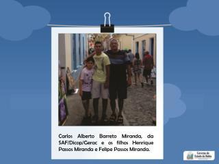 José Alberto Sampaio, da SAT/DPF/Geinc e o pai Luiz Sampaio