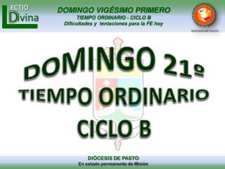 DOMINGO 21º TIEMPO ORDINARIO CICLO B