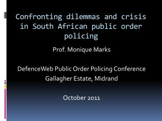 Confronting dilemmas and crisis in South African public order policing