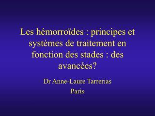 Les hémorroïdes : principes et systèmes de traitement en fonction des stades : des avancées?