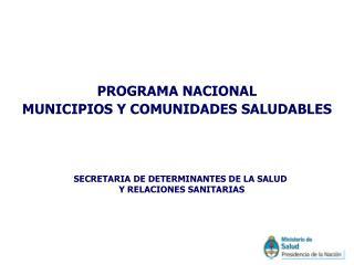 PROGRAMA NACIONAL  MUNICIPIOS Y COMUNIDADES SALUDABLES