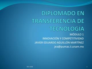 DIPLOMADO EN TRANSFERENCIA DE TECNOLOGÍA