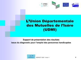 L' Union Départementale des Mutuelles de l'Isère (UDMI)