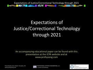 Expectations of  Justice/Correctional Technology  through 2021