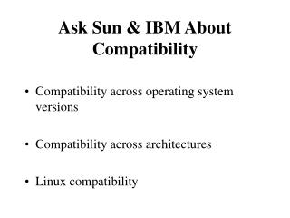 Ask Sun & IBM About Compatibility