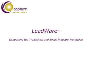 LeadWare ™ Supporting the Tradeshow and Event Industry Worldwide
