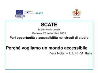 SCATE IV Seminario Locale Genova, 23 settembre 2005