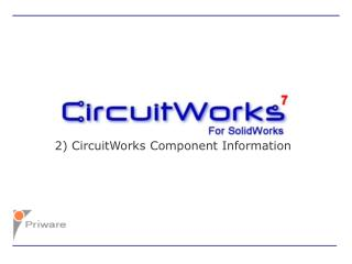 2) CircuitWorks Component Information