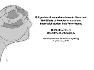 Multiple Identities and Academic Achievement: The Effects of Role Accumulation on