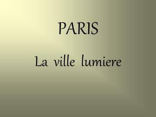 PARIS La  ville  lumiere