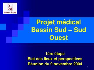Projet m dical  Bassin Sud   Sud Ouest