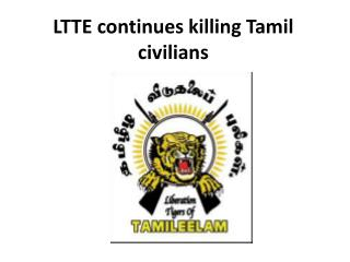 LTTE continues killing Tamil civilians