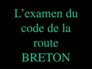 L�examen du  code de la route BRETON