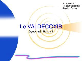 Le VALDECOXIB Dynastat , Bextra