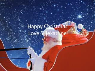 Happy Christmas  Love  Siljekatrine