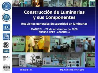 Construcci�n de Luminarias  y sus Componentes Requisitos generales de seguridad en luminarias