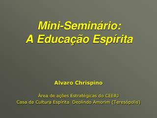 Mini-Seminário: A Educação Espírita