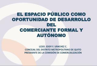LCDO. EDDY F. SÁNCHEZ C. CONCEJAL DEL DISTRITO METROPOLITANO DE QUITO