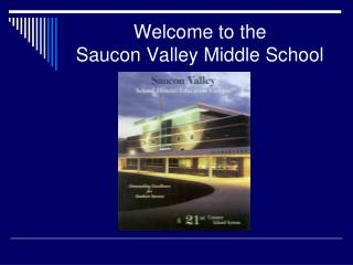 Welcome to the  Saucon Valley Middle School