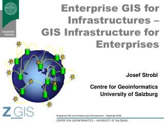 Enterprise GIS for Infrastructures –  GIS Infrastructure for Enterprises