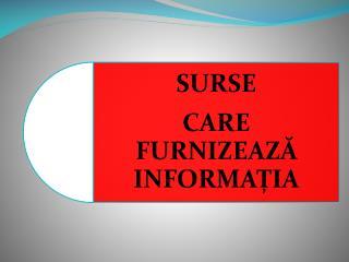 2.surse_care_furnizeaza_informatia