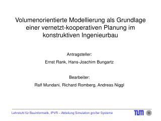 Antragsteller: Ernst Rank, Hans-Joachim Bungartz Bearbeiter: