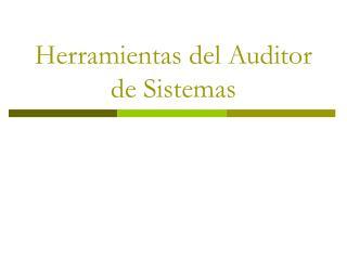 Herramientas del Auditor de Sistemas