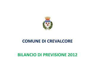 COMUNE DI CREVALCORE BILANCIO DI PREVISIONE 2012