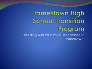 Jamestown High School Transition Program