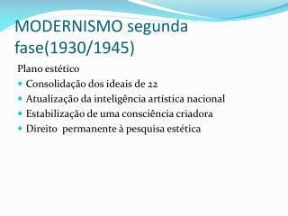 MODERNISMO segunda fase(1930/1945)