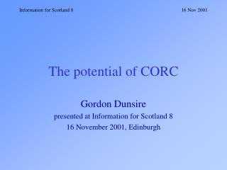 The potential of CORC