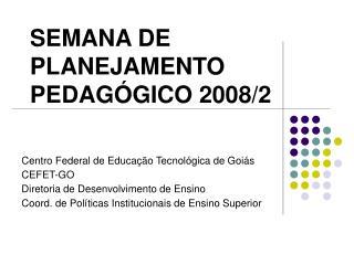 SEMANA DE PLANEJAMENTO PEDAGÓGICO 2008/2