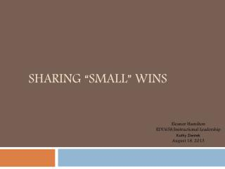 "Sharing ""Small"" WINS"