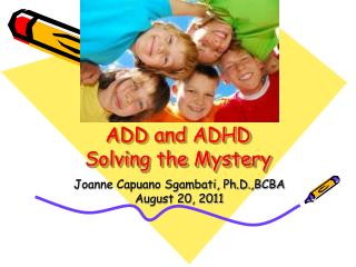 ADD and ADHD Solving the Mystery