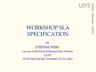 WORKSHOP SLA SPECIFICATION