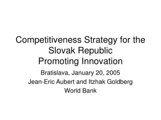 Competitiveness Strategy for the Slovak Republic  Promoting Innovation