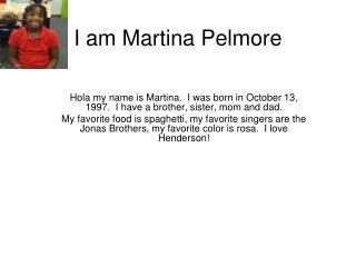I am Martina Pelmore
