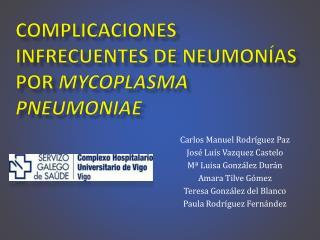 Complicaciones infrecuentes de neumon�as por  Mycoplasma pneumoniae