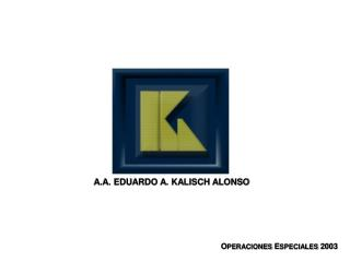 A.A. EDUARDO A. KALISCH ALONSO