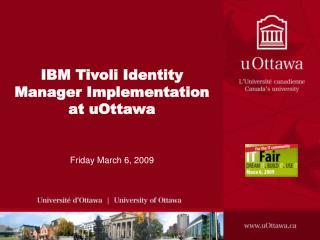 IBM Tivoli Identity Manager Implementation at uOttawa