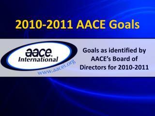 2010-2011 AACE Goals