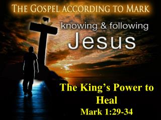 The King's Power to Heal Mark 1:29-34