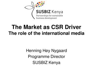 The Market as CSR Driver  The role of the international media