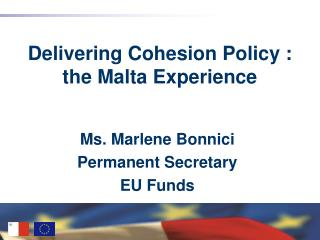 Delivering Cohesion Policy : the Malta Experience