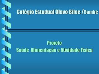 Colégio Estadual Olavo Bilac  / Cambé