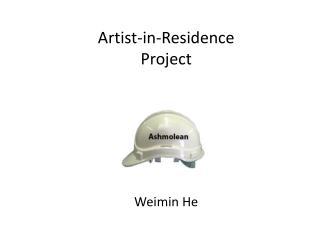 Artist-in-Residence  Project  Weimin He