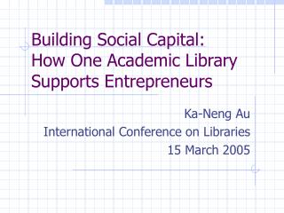 Building Social Capital:  How One Academic Library Supports Entrepreneurs