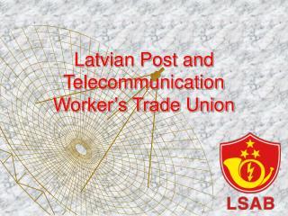 Latvian Post and Telecommunication Worker's Trade Union