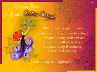 Coming Soon  1 st  Annual  Goddess Retreat