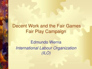 Decent Work and the Fair Games Fair Play Campaign